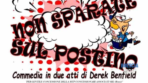 """Treviso Bresciano: """"Non sparate sul postino"""" al teatro comunale"""
